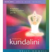 Awakening Kundalini by Kelly Howell