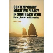 Contemporary Maritime Piracy in Southeast Asia by Adam J. Young