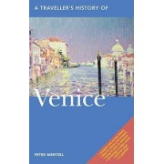 A Traveller's History of Venice by Peter Mentzel