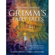 An Illustrated Treasury of Grimm's Fairy Tales by Jacob Grimm
