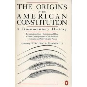 The Origins of the American Constitution by Michael Kammen