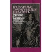 Louis XIV and Twenty Million Frenchmen by Goubert