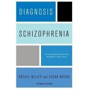 Diagnosis: Schizophrenia by Rachel Miller