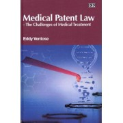 Medical Patent Law - the Challenges of Medical Treatment by Eddy D. Ventose