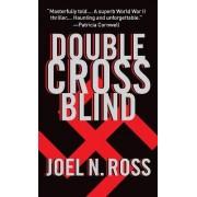 Double Cross Blind by Joel N Ross