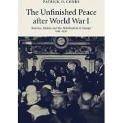 The Unfinished Peace after World War I by Patrick O. Cohrs