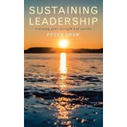 Sustaining Leadership by Peter Shaw