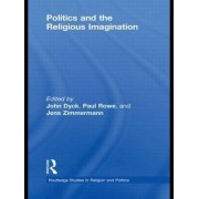 Politics and the Religious Imagination by John H. a. Dyck