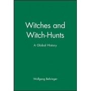 Witches and Witch-Hunts by Wolfgang Behringer