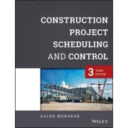 Construction Project Scheduling and Control by Saleh A. Mubarak