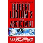 Robert Ludlum's the Arctic Event by Robert Ludlum