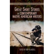 Great Short Stories by Contemporary Native American Writers by Bob Blaisdell