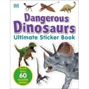Ultimate Sticker Book: Dangerous Dinosaurs by DK Publishing