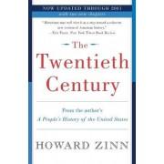 The Twentieth Century by Howard Zinn Ph.D.