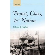Proust, Class, and Nation by Edward J. Hughes
