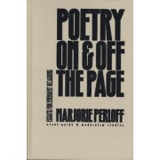 Poetry on and off the Page by Marjorie Perloff