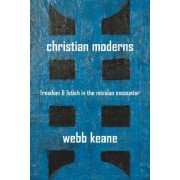 Christian Moderns by Webb Keane