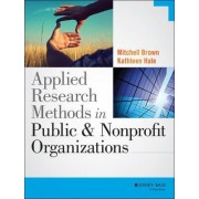 Applied Research Methods in Public and Nonprofit Organizations by Kathleen Hale