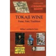 Tokaji Wine by Miles Lambert-Gocs