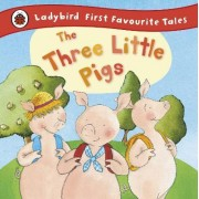 The Three Little Pigs: Ladybird First Favourite Tales by Nicola Baxter