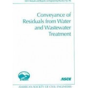 Conveyance of Residuals from Water and Wastewater Treatment by American Society of Civil Engineers (Asce)
