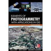 Elements of Photogrammetry with Application in GIS by Paul R. Wolf