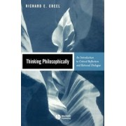 Thinking Philosophically by Richard E. Creel