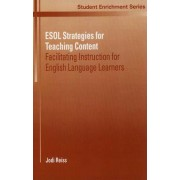 ESOL Strategies for Teaching Content by Jodi Reiss