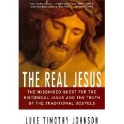 The Real Jesus by Luke Timothy Johnson