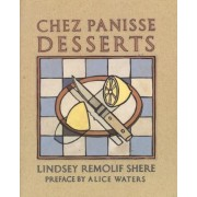 Chez Panisse Desserts by Lindsey Shere