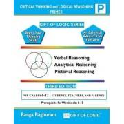Critical Thinking and Logical Reasoning Primer by Ranga Raghuram