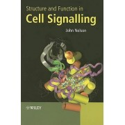 Structure and Function in Cell Signalling by John D. Nelson