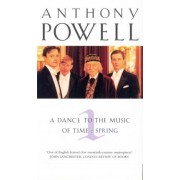 A Dance to the Music of Time: Spring v.1 by Anthony Powell