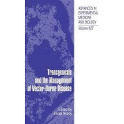 Transgenesis and the Management of Vector-borne Disease by Serap Aksoy