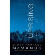 Uprising by Erwin Raphael McManus