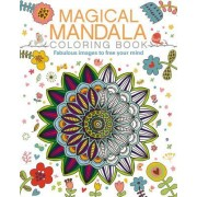Magical Mandala Coloring Book: Fabulous Images to Free Your Mind