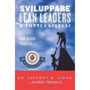 Sviluppare Lean Leader a Tutti I Livelli: Una Guida Pratica