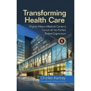 Transforming Healthcare by Charles Kenney