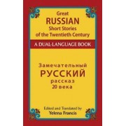 Great Russian Short Stories of the Twentieth Century by Yelena P. Francis