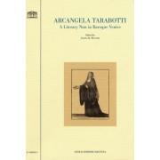 Arcangela Tarabotti. A literary nun in baroque Venice by E. Weaver