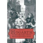 Hogarth: The Modern Moral Subject, 1697-1732 Volume I by Ronald Paulson