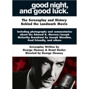 Good Night, and Good Luck. by George Clooney