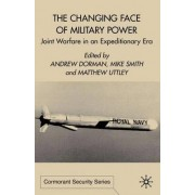 The Changing Face of Military Power by Andrew M. Dorman