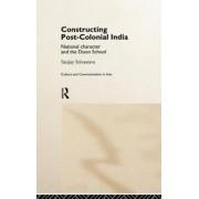 Constructing Post-Colonial India by Sanjay Srivastava