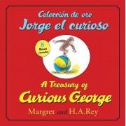 Coleccion de Oro Jorge El Curioso/A Treasury of Curious George (Bilingual Edition) by H A Rey