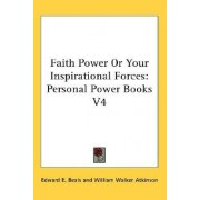 Faith Power or Your Inspirational Forces by Edward E Beals