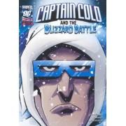 Captain Cold and the Blizzard Battle by Scott Sonneborn