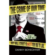 Crime of Our Time by Danny Schechter