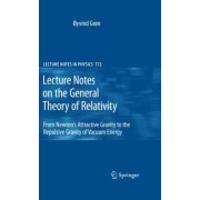 Lecture Notes on the General Theory of Relativity by Oyvind Gron