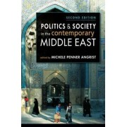 Politics & Society in the Contemporary Middle East by Michele Penner Angrist
